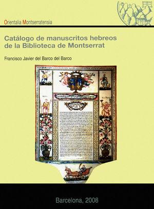 CATÁLOGO DE MANUSCRITOS HEBREOS DE LA BIBLIOTECA DE MONTSERRAT *