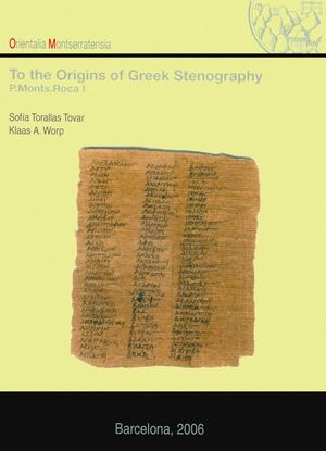 TO THE ORIGINS OF GREEK STENOGRAPHY. (P. MONTS. ROCA I) *