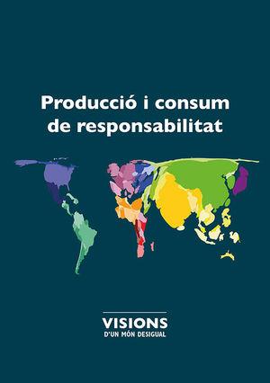 PRODUCCIÓ I CONSUM DE RESPONSABILITAT *