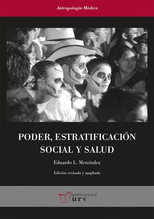 PODER, ESTRATIFICACIÓN SOCIAL Y SALUD  *