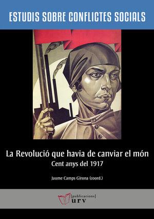LA REVOLUCIÓ QUE HAVIA DE CANVIAR EL MÓN *