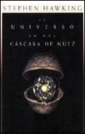EL UNIVERSO EN UNA CÁSCARA DE NUEZ *