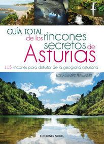 GUÍA TOTAL DE LOS RINCONES SECRETOS DE ASTURIAS  *