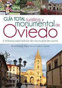 GUÍA TOTAL TURÍSTICA Y MONUMENTAL DE OVIEDO *