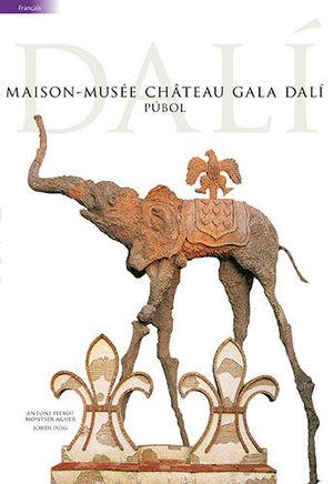 MAISON-MUSÉE CHÂTEAU GALA DALÍ ( PUB-F  ) *