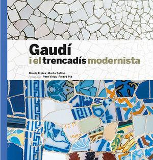 GAUDÍ I EL TRENCADÍS MODERNISTA (GTR-C )