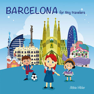 BARCELONA. FOR TINY TRAVELERS (BTT-A )