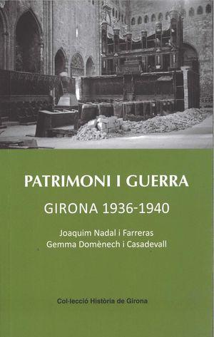 PATRIMONI I GUERRA. GIRONA 1936-1940 *