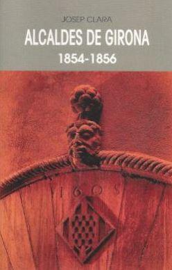 ALCALDES DE GIRONA 1854-1856 *