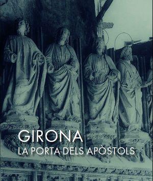 GIRONA. LA PORTA DELS APÒSTOLS *