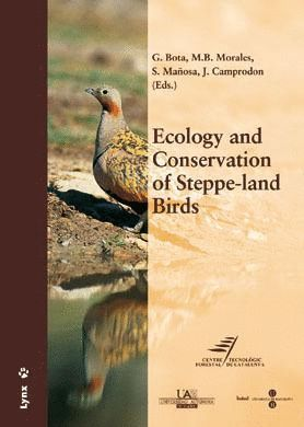 ECOLOGY AND CONSERVATION OF STEPPE-LAND BIRDS *