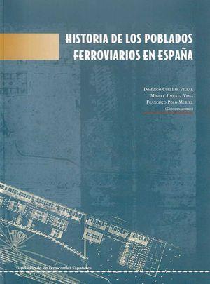 HISTORIA DE LOS POBLADOS FERROVIARIOS EN ESPA?ÑA *