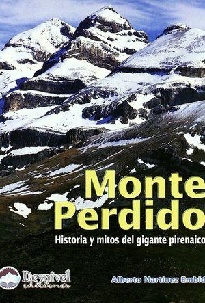 MONTE PERDIDO : HISTORIA Y MITOS DEL GIGANTE PIRENARICO *