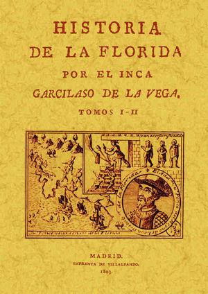HISTORIA DE LA FLORIDA (4 TOMOS EN 2 VOLÚMENES) *