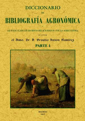 DICCIONARIO DE BIBLIOGRAFIA AGRONOMICA DE TODA CLASE DE ESCRITOS RELACIONADOS CO