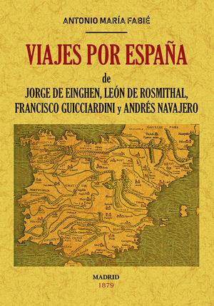 VIAJES POR ESPAÑA DE JORGE DE EINGHEN, DEL BARÓN DE LEON DE ROSMITHAL DE BLATNA,*