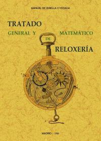 TRATADO GENERAL Y MATEMATICO DE RELOXERIA *