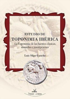 ESTUDIO DE TOPONIMIA IBÉRICA *