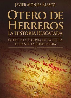 OTERO DE HERREROS: LA HISTORIA RESCATADA. TOMO I *