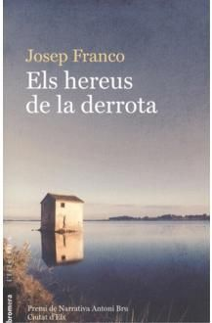 HEREUS DE LA DERROTA, ELS *