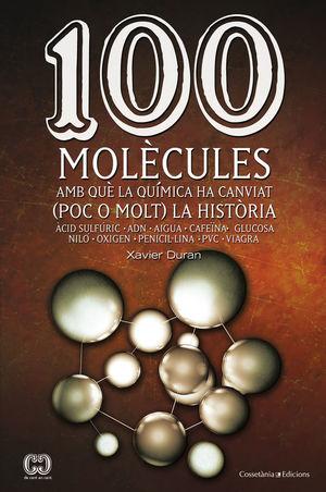 100 MOLÈCULES AMB QUÈ LA QUÍMICA HA CANVIAT (POC O MOLT) LA HISTÒRIA *