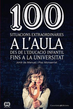 100 SITUACIONS EXTRAORDINÀRIES A L'AULA *