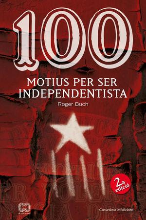 100 MOTIUS PER SER INDEPENDENTISTA *