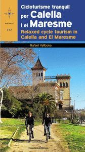 CICLOTURISME TRANQUIL PER CALELLA I EL MARESME / RELAXED CYCLE TOURISM IN CALELLA *
