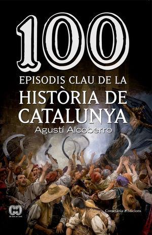 100 EPISODIS CLAU DE LA HISTÒRIA DE CATALUNYA *