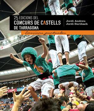 25 EDICIONS DEL CONCURS DE CASTELLS DE TARRAGONA *