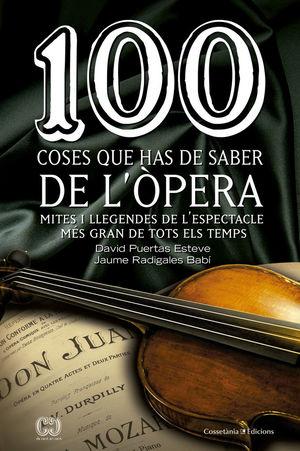 100 COSES QUE HAS DE SABER DE L'ÒPERA *