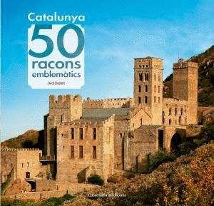 CATALUNYA. 50 RACONS EMBLEMÀTICS *