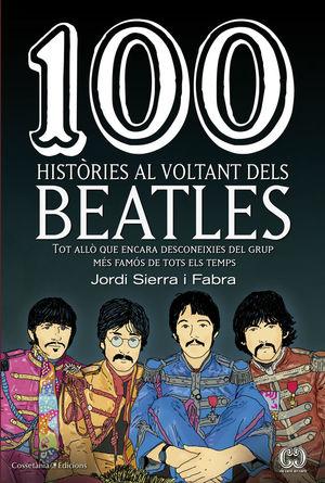 100 HISTÒRIES AL VOLTANT DELS BEATLES *