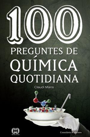 100 PREGUNTES DE QUÍMICA QUOTIDIANA *