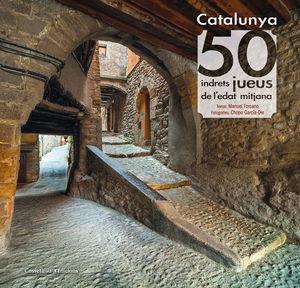 CATALUNYA: 50 INDRETS JUEUS DE L'EDAT MITJANA *