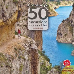 CATALUNYA. 50 EXCURSIONS INOBLIDABLES *