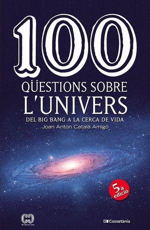 100 QÜESTIONS SOBRE L'UNIVERS *
