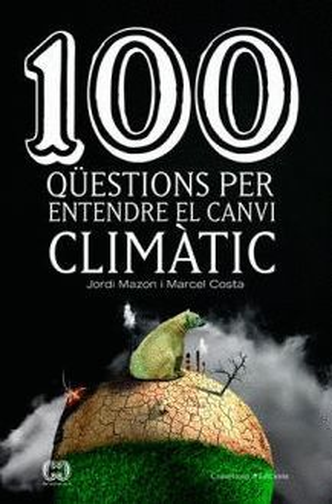 100 QÜESTIONS PER ENTENDRE EL CANVI CLIMÀTIC *