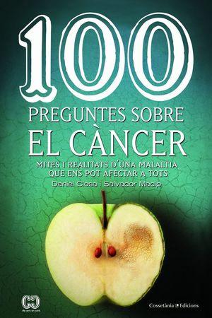 100 PREGUNTES SOBRE EL CÀNCER *