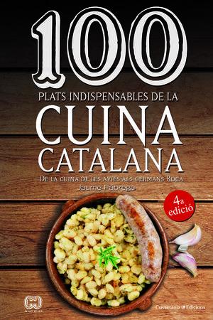 100 PLATS INDISPENSABLES DE LA CUINA CATALANA *