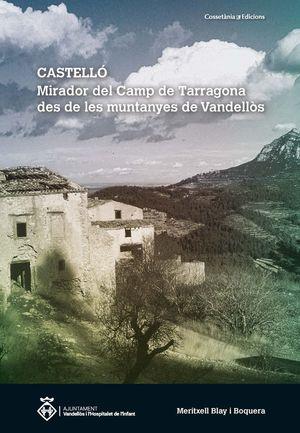 CASTELLÓ: MIRADOR DEL CAMP DE TARRAGONA DES DE LES MUNTANYES DE VANDELLÒS