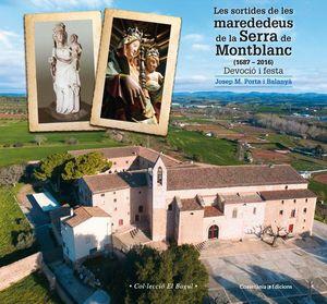 LES SORTIDES DE LES MAREDEDEUS DE LA SERRA DE MONTBLANC (1687-2016) *