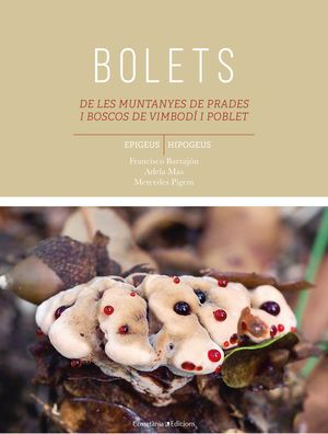 BOLETS DE LES MUNTANYES DE PRADES I BOSCOS DE VIMBODÍ I POBLET *