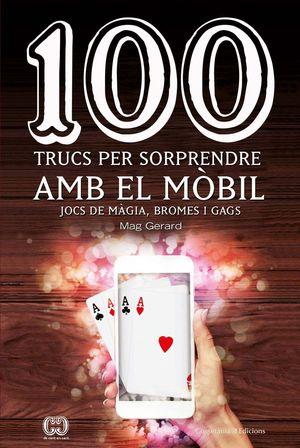 100 TRUCS PER SORPRENDRE AMB EL MÒBIL *