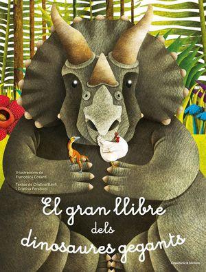 EL GRAN LLIBRE DELS DINOSAURES GEGANTS *