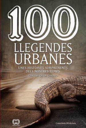 100 LLEGENDES URBANES *