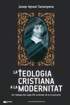 LA TEOLOGIA CRISTIANA A LA MODERNITAT *