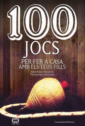 100 JOCS PER FER A CASA AMB ELS TEUS FILLS *
