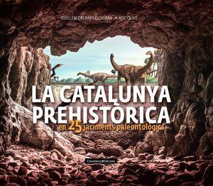 LA CATALUNYA PREHISTÒRICA *