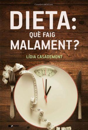 DIETA: QUÈ FAIG MALAMENT? *